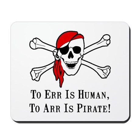 To Arr Is Pirate Skull Mousepad