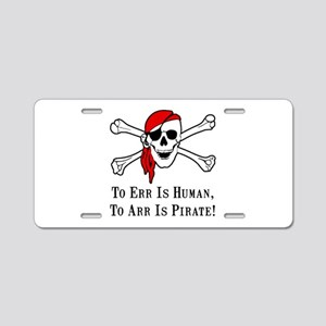 To Arr Is Pirate Skull Aluminum License Plate