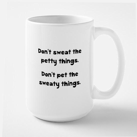 Don't Sweat Things Large Mug