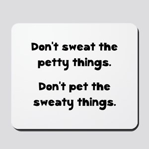 Don't Sweat Things Mousepad