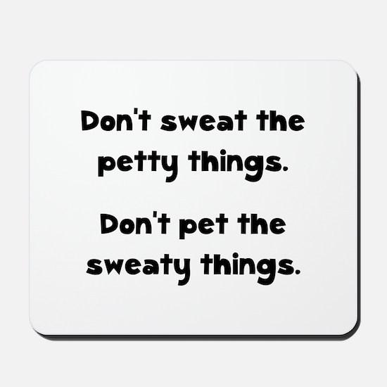 Don't Sweat Things Mousepad