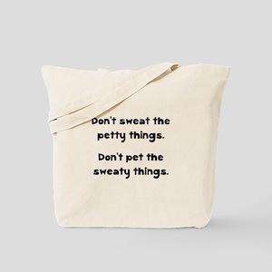 Don't Sweat Things Tote Bag