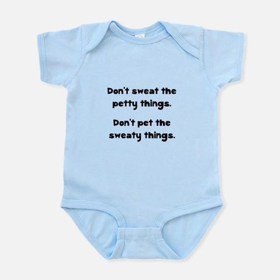 Don't Sweat Things Infant Bodysuit