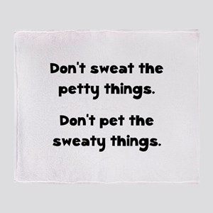 Don't Sweat Things Throw Blanket