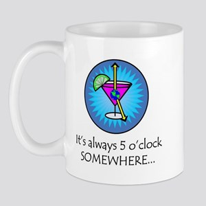Always 5 O'Clock Somewhere Mug