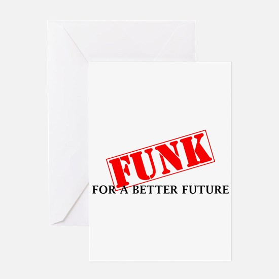 Funk For A Better Future Greeting Card