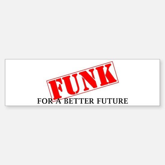 Funk For A Better Future Sticker (Bumper)