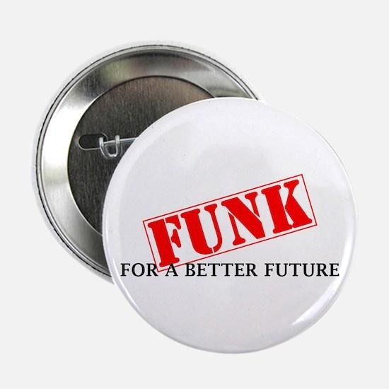 "Funk For A Better Future 2.25"" Button"