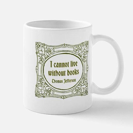 Cannot Live without Books Mug