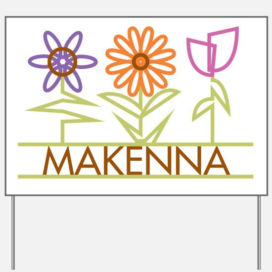 Makenna with cute flowers Yard Sign