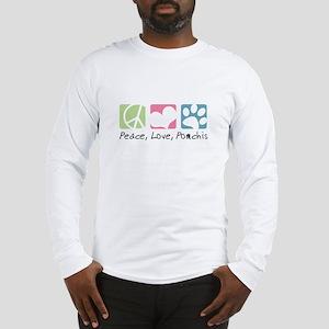 Peace, Love, Pomchis Long Sleeve T-Shirt