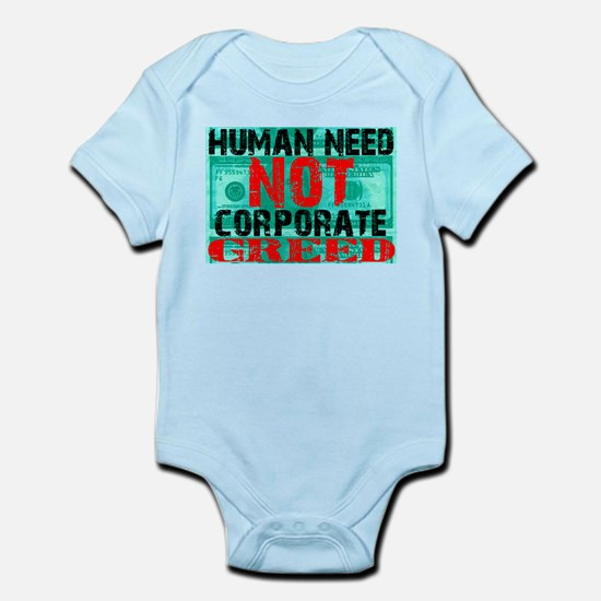 Human Need Not Corporate Greed Infant Bodysuit