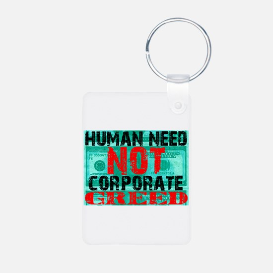 Human Need Not Corporate Greed Keychains