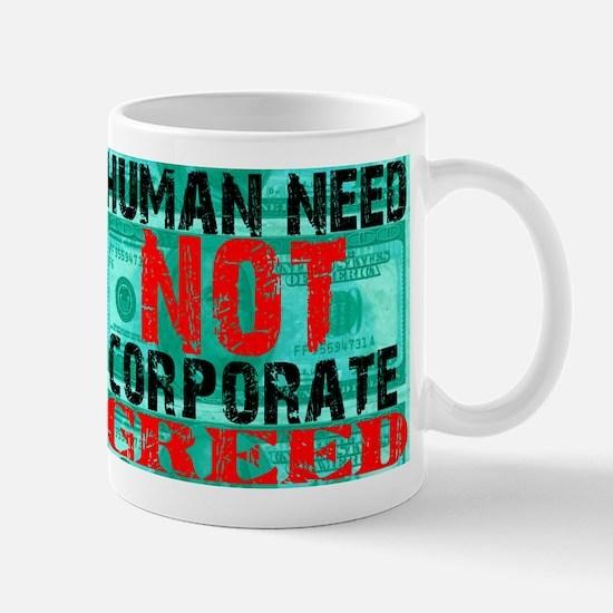Human Need Not Corporate Greed Mug