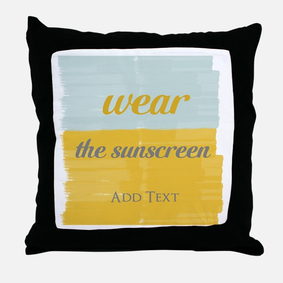 Motivational Wear The Sunscreen Vacation Throw Pil