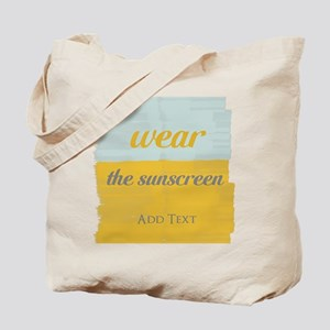 Motivational Wear The Sunscreen Vacation Tote Bag