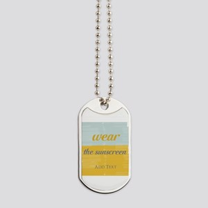 Motivational Wear The Sunscreen Vacation Dog Tags