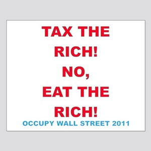 Tax the Rich, No Eat the Rich OCCUPY WALL STREET S