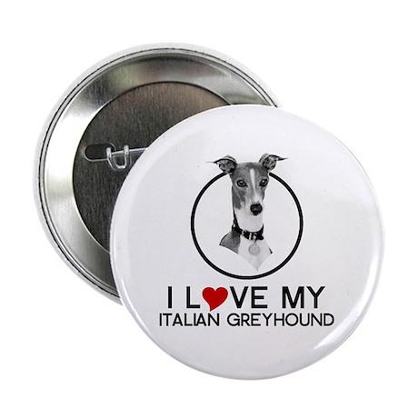 "I love My Italian Greyhound 2.25"" Button (100 pack"