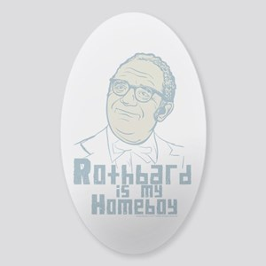Rothbard Is My Homeboy Sticker (Oval)