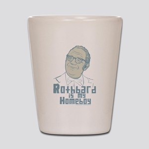 Rothbard Is My Homeboy Shot Glass