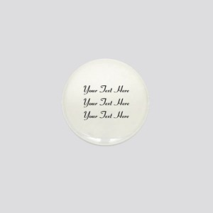 Customizable Personalized (Black Text) Mini Button