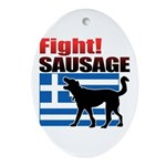 Fight! SAUSAGE Ornament (Oval)