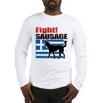 Fight! SAUSAGE Long Sleeve T-Shirt