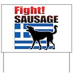 Fight! SAUSAGE Yard Sign