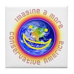 Imagine...Conservative America Tile Coaster