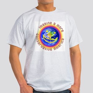 Imagine...Conservative America Light T-Shirt