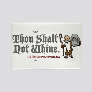 Thou Shalt Not Whine Rectangle Magnet