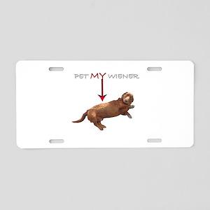 Pet My Wiener Aluminum License Plate