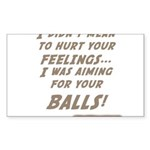 I didn't mean to hurt... Sticker (Rectangle 50 pk)