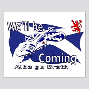 Scotland We'll be Coming Small Poster