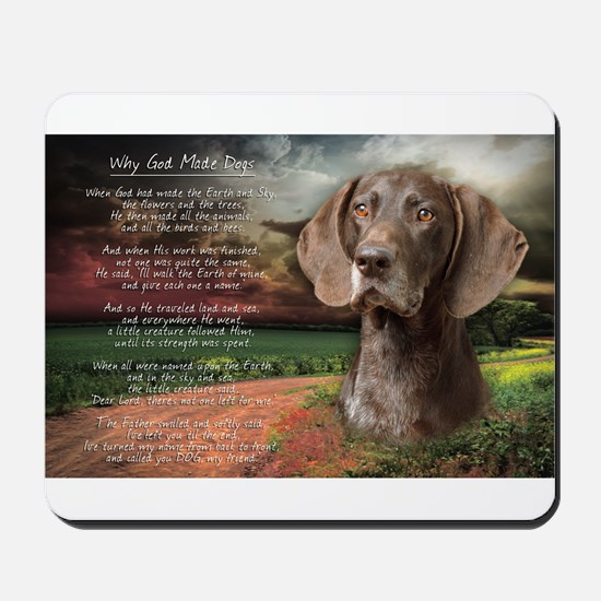 """Why God Made Dogs"" GSP Mousepad"