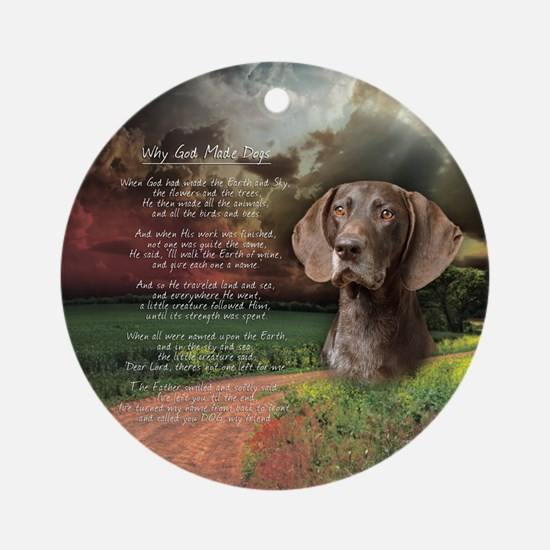 """""""Why God Made Dogs"""" GSP Ornament (Round)"""