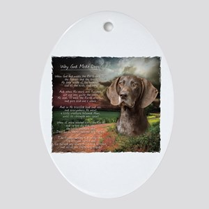 """Why God Made Dogs"" GSP Ornament (Oval)"