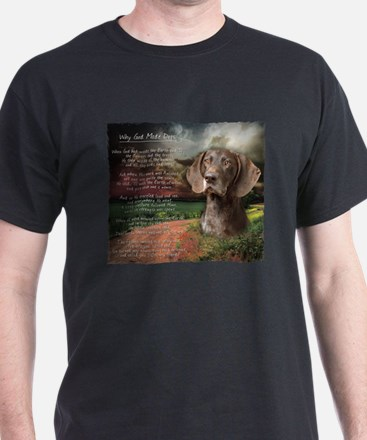 """Why God Made Dogs"" GSP T-Shirt"