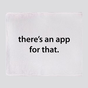 there's an app for that Throw Blanket