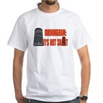 Rotunda Not Shit T-Shirt (white)