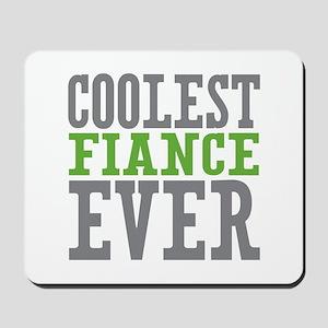 Coolest Fiance Mousepad