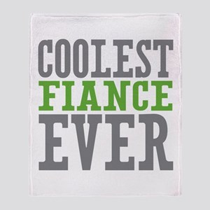Coolest Fiance Throw Blanket