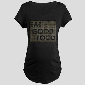 Eat Good Food Maternity Dark T-Shirt
