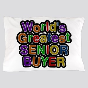 World's Greatest SENIOR BUYER Pillow Case