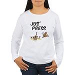 Jus Press Women's Long Sleeve T-Shirt