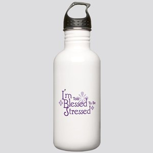 I'm Too Blessed To Be Stresse Stainless Water Bott