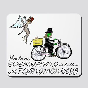 better with flying monkeys Mousepad