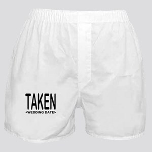 Taken (Add Your Wedding Date) Boxer Shorts