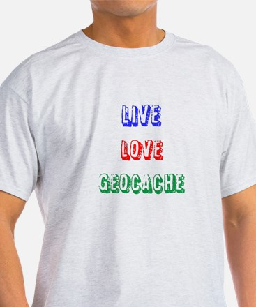 Live Love Geocache T-Shirt